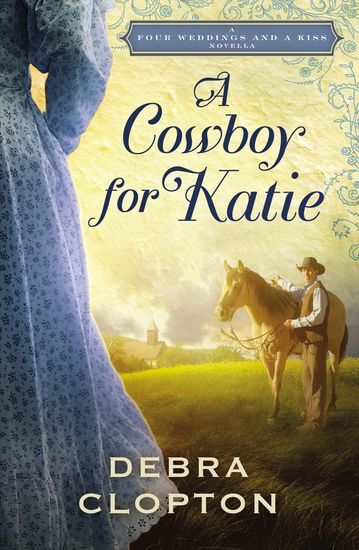 A Cowboy for Katie - A Four Weddings and A Kiss Novella - cover