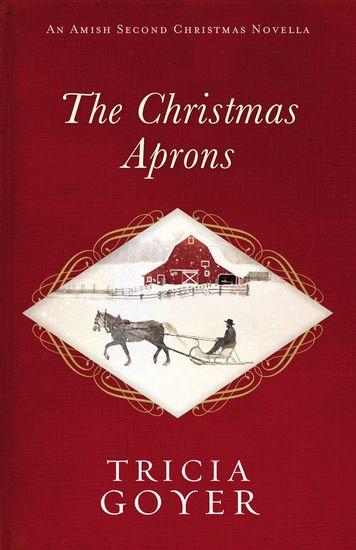 The Christmas Aprons - An Amish Second Christmas Novella - cover