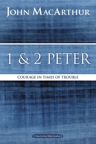 1 and 2 Peter - Courage in Times of Trouble - cover