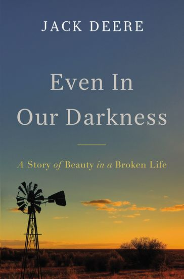 Even in Our Darkness - A Story of Beauty in a Broken Life - cover