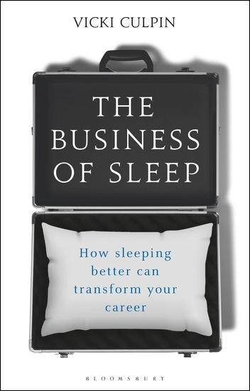 The Business of Sleep - How Sleeping Better Can Transform Your Career - cover