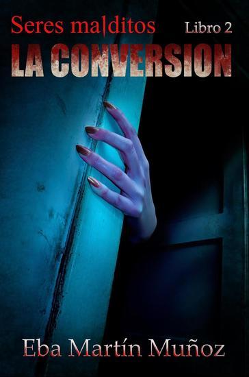 Seres malditos La conversión - Seres malditos #2 - cover