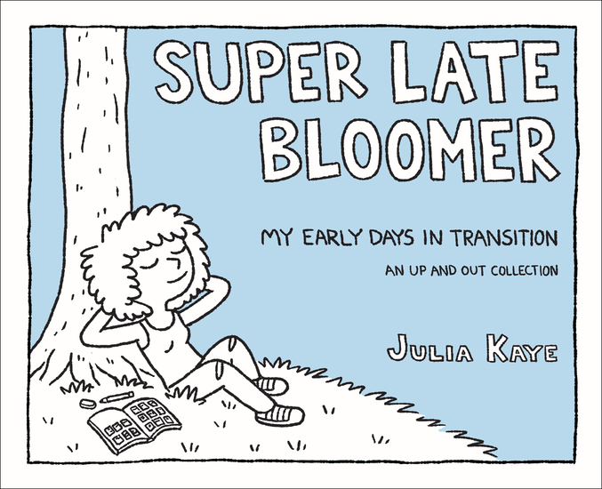 Super Late Bloomer - My Early Days in Transition - cover