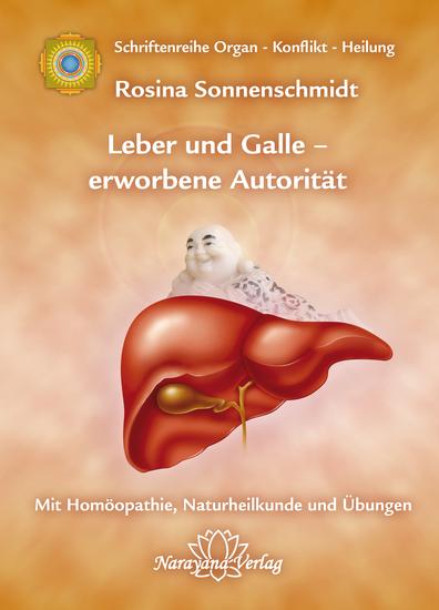"""Leber und Galle – erworbene Autorität - """"Band 2: Schriftenreihe Organ - Konflikt - Heilung Mit Homöopathie Naturheilkunde und Übungen - cover"""