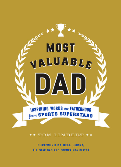 Most Valuable Dad - Inspiring Words on Fatherhood from Sports Superstars - cover