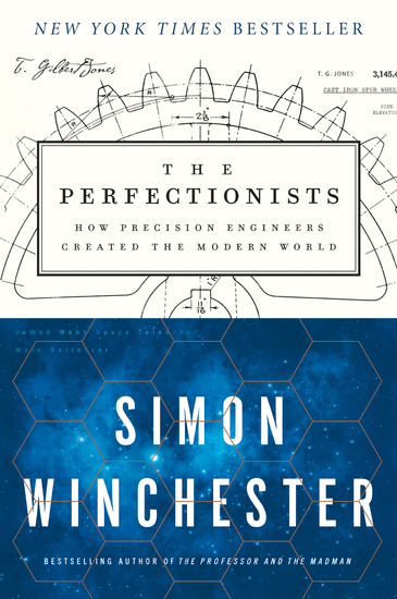 The Perfectionists - How Precision Engineers Created the Modern World - cover