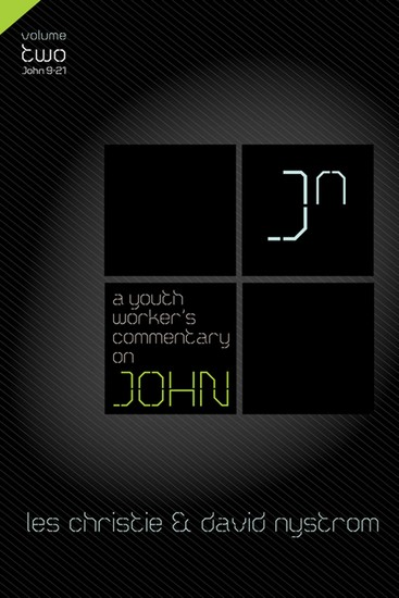A Youth Worker's Commentary on John Vol 2 - Volume 2 - cover