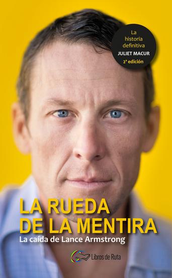La rueda de la mentira - La caída de Lance Armstrong - cover