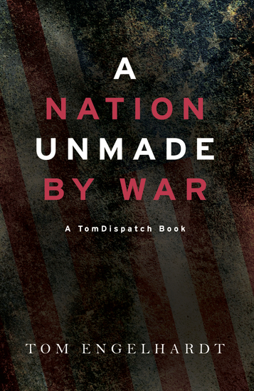 A Nation Unmade by War - cover