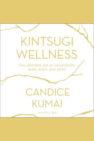 Kintsugi Wellness - The Japanese Art of Nourishing Mind Body and Soul - cover