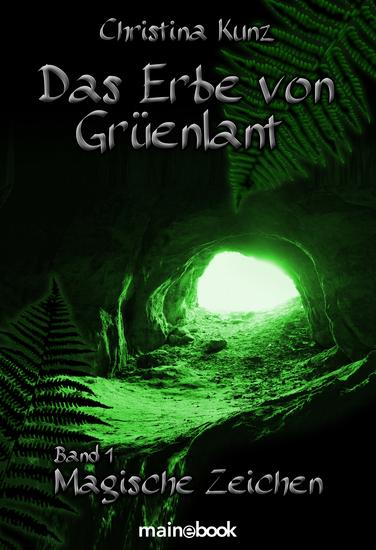 Das Erbe von Grüenlant Band 1: Magische Zeichen - Fantasy-Serie - cover