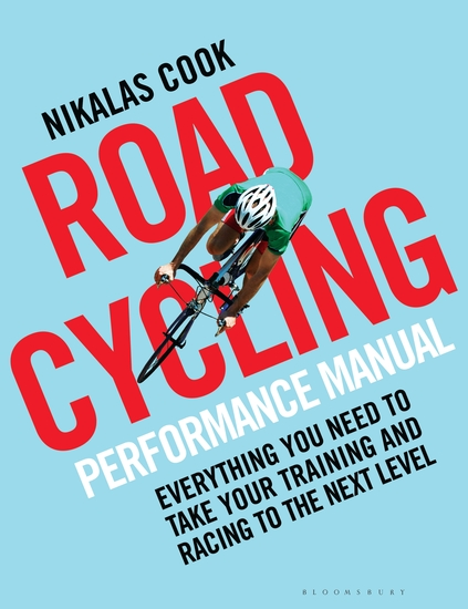 The Road Cycling Performance Manual - Everything You Need to Take Your Training and Racing to the Next Level - cover