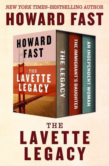 The Lavette Legacy - The Legacy The Immigrant's Daughter and An Independent Woman - cover