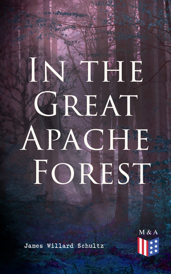 In the Great Apache Forest - The Story of a Lone Boy Scout - cover