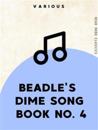 Beadle's Dime Song Book No 4 - cover