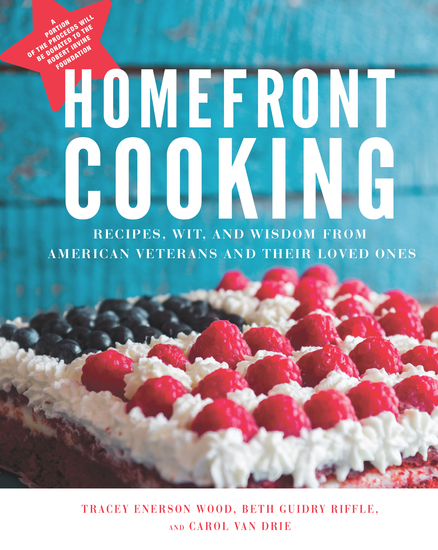 Homefront Cooking - Recipes Wit and Wisdom from American Veterans and Their Loved Ones - cover