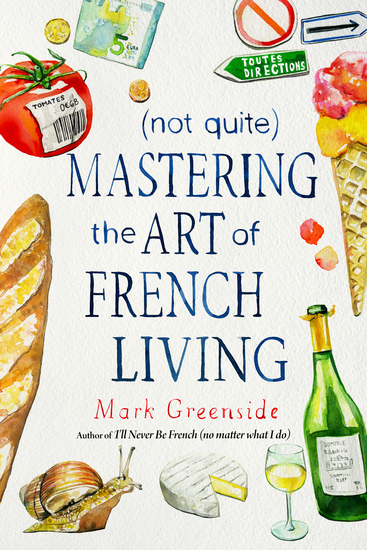 (Not Quite) Mastering the Art of French Living - cover