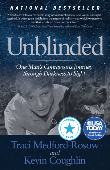 Unblinded - One Man's Courageous Journey Through Darkness to Sight - cover