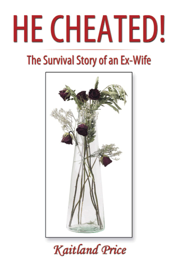 He Cheated! - The Survival Story of an Ex-Wife - cover