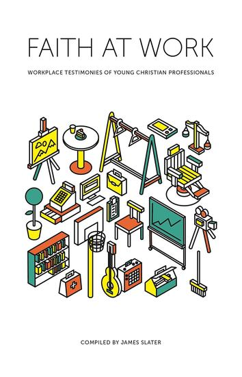 Faith at Work - Workplace Testimonies of Young Christian Professionals - cover
