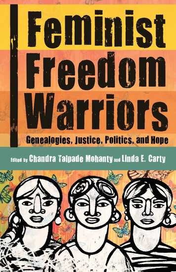 Feminist Freedom Warriors - Genealogies Justice Politics and Hope - cover