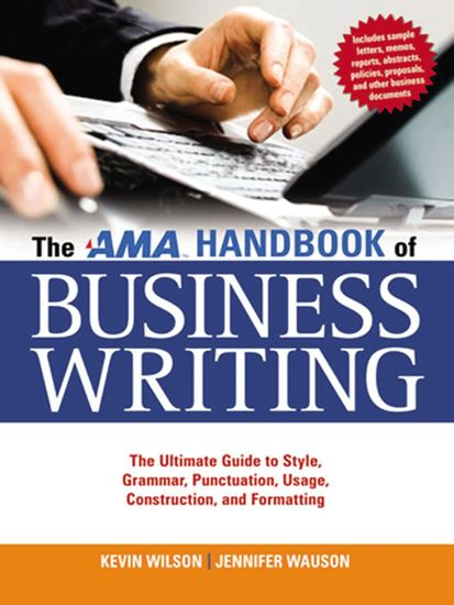 The AMA Handbook of Business Writing - The Ultimate Guide to Style Grammar Punctuation Usage Construction and Formatting - cover