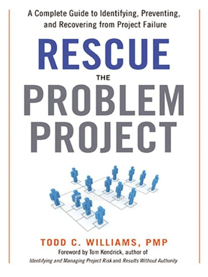 Rescue the Problem Project - A Complete Guide to Identifying Preventing and Recovering from Project Failure - cover