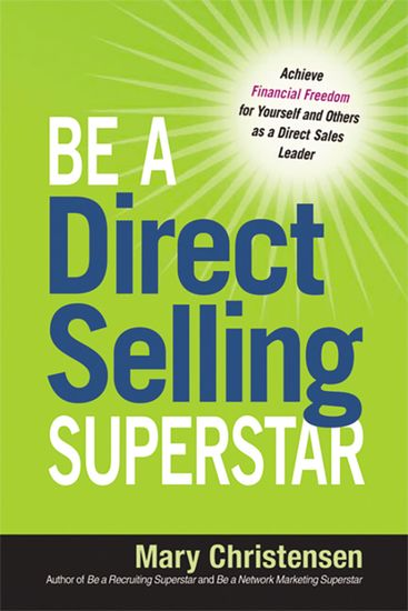 Be a Direct Selling Superstar - Achieve Financial Freedom for Yourself and Others as a Direct Sales Leader - cover