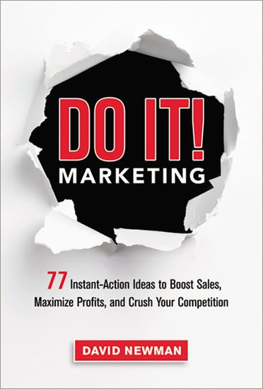 Do It! Marketing - 77 Instant-Action Ideas to Boost Sales Maximize Profits and Crush Your Competition - cover