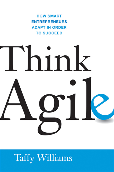 Think Agile - How Smart Entrepreneurs Adapt in Order to Succeed - cover