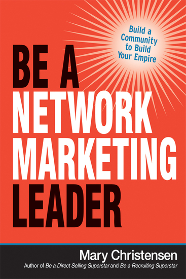 Be a Network Marketing Leader - Build a Community to Build Your Empire - cover