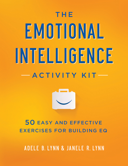The Emotional Intelligence Activity Kit - 50 Easy and Effective Exercises for Building EQ - cover