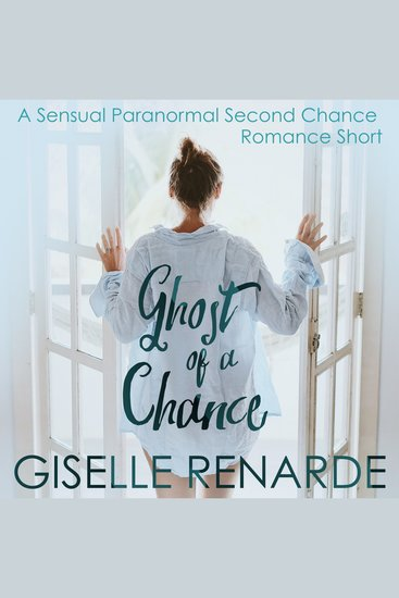 Ghost of a Chance - A Sensual Paranormal Second Chance Romance Short - cover