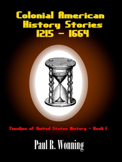 Colonial American History Stories - 1215 - 1664 - Timeline of United States History #1 - cover