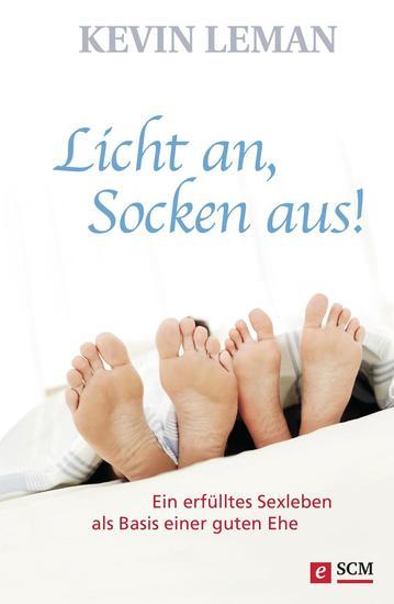 Licht an Socken aus! - Ein erfülltes Sexleben als Basis einer guten Ehe - cover