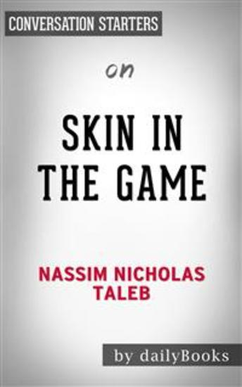 Skin in the Game: by Nassim Taleb | Conversation Starters - cover