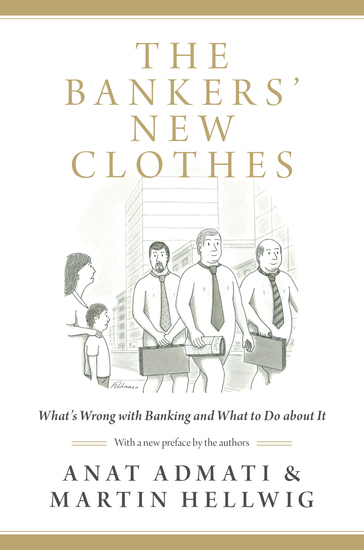 The Bankers' New Clothes - What's Wrong with Banking and What to Do about It - Updated Edition - cover