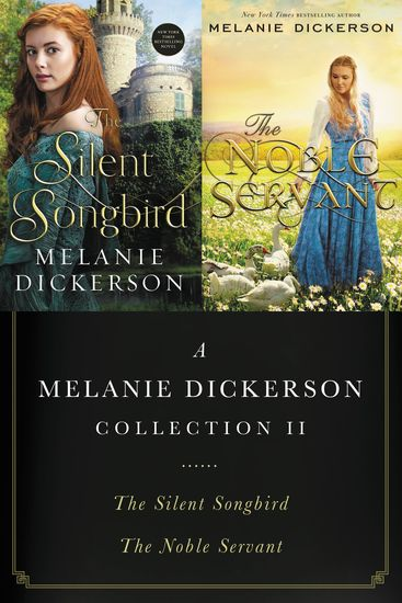 A Melanie Dickerson Collection II - The Silent Songbird and The Noble Servant - cover