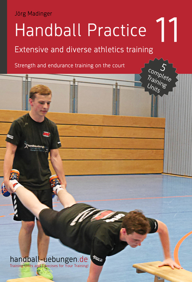 Handball Practice 11 – Extensive and diverse athletics training - Strength and endurance training on the court - cover