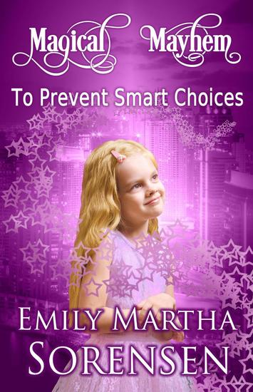 To Prevent Smart Choices - Magical Mayhem #4 - cover