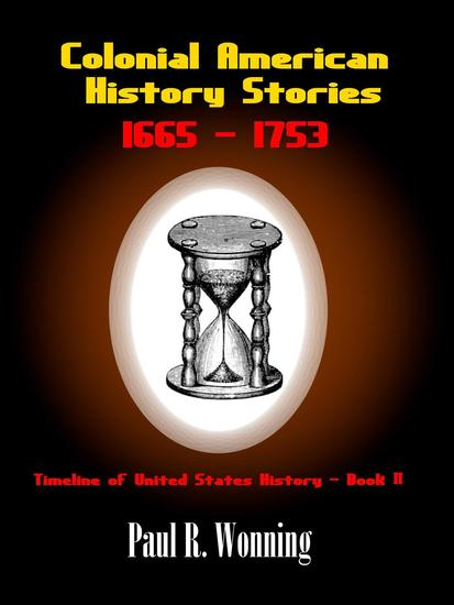 Colonial American History Stories –1665 - 1753 - Timeline of United States History #2 - cover