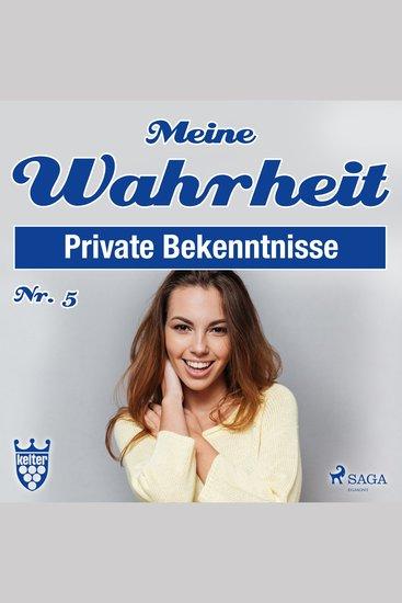 Private Bekenntnisse - Meine Wahrheit 5 (Ungekürzt) - cover
