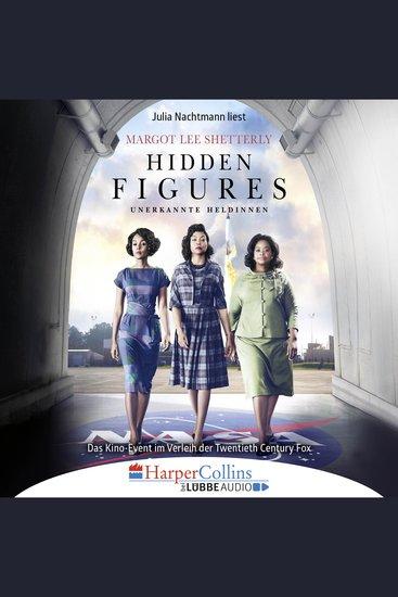 Hidden Figures - Unerkannte Heldinnen - Afroamerikanische Mathematikerinnen in der NASA (Ungekürzt) - cover