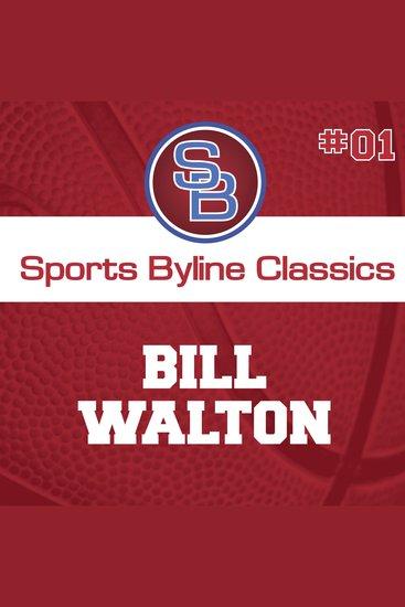 Sports Byline: Bill Walton - cover