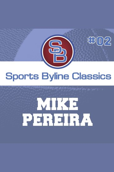 Sports Byline: Mike Pereira - cover