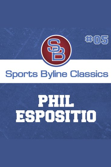 Sports Byline: Phil Esposito - cover