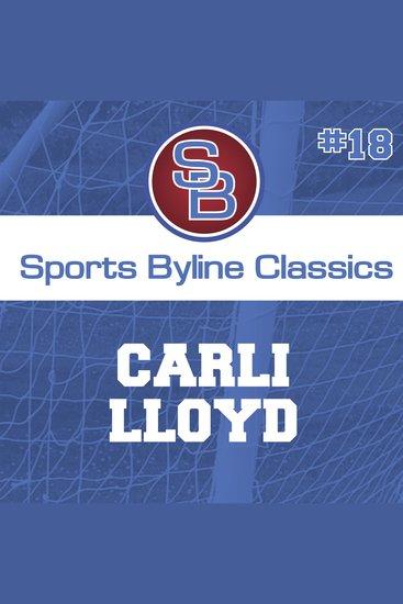 Sports Byline: Carli Lloyd - cover