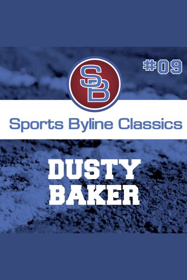 Sports Byline: Dusty Baker - cover