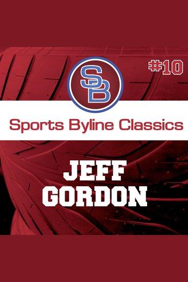 Sports Byline: Jeff Gordon - cover