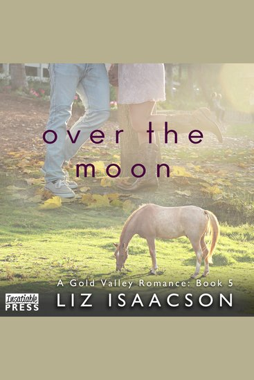 Over the Moon - Gold Valley Romance Book 5 - cover